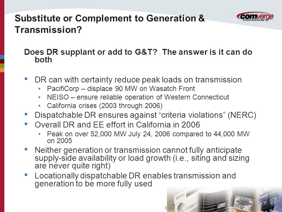 l Substitute or Complement to Generation & Transmission.