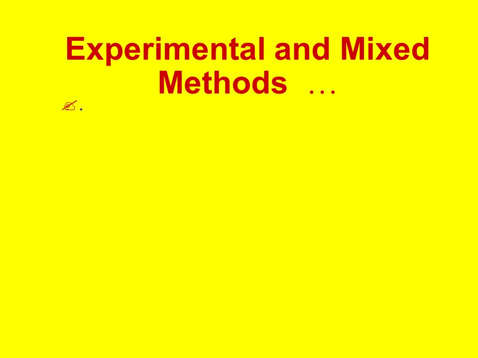 Experimental and Mixed Methods … ?.?.
