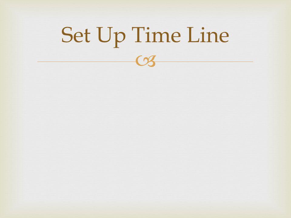  Set Up Time Line