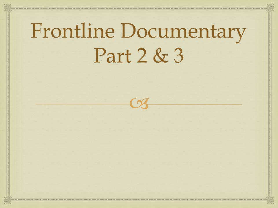  Frontline Documentary Part 2 & 3