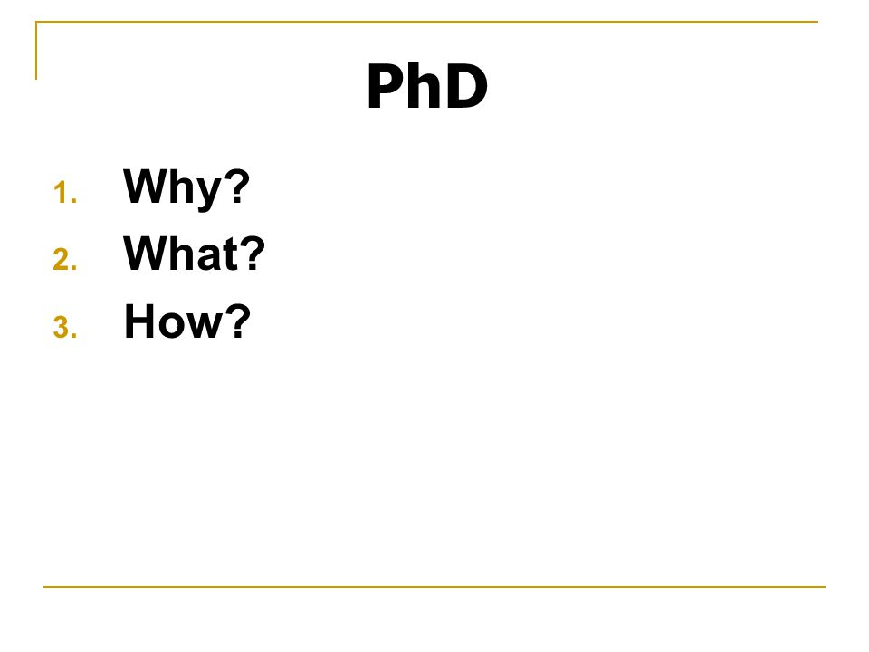 Why a PhD.Research expands the frontiers of human knowledge.