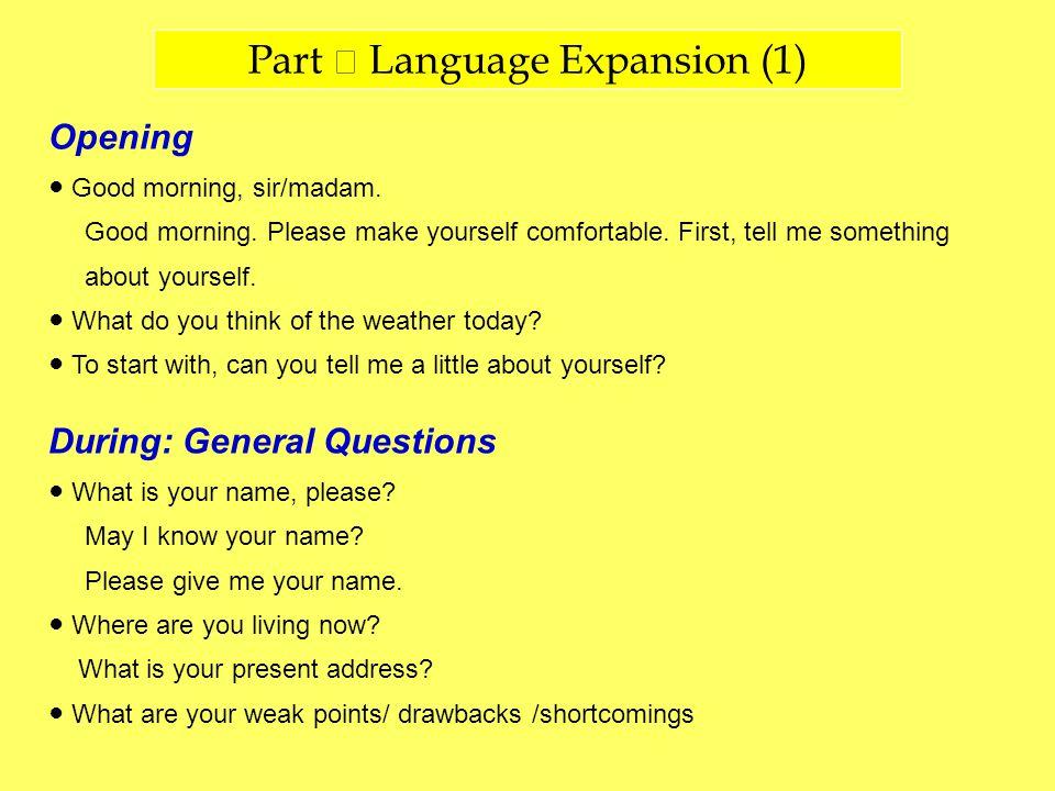 Part Ⅲ Language Expansion (1) Opening ● Good morning, sir/madam.