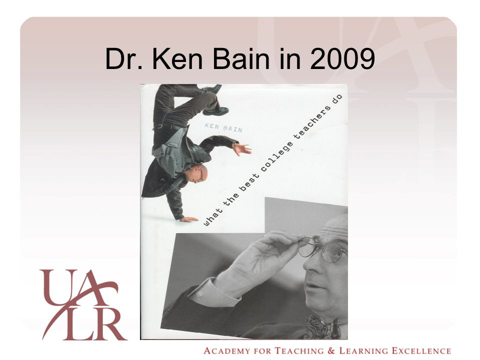 Dr. Ken Bain in 2009