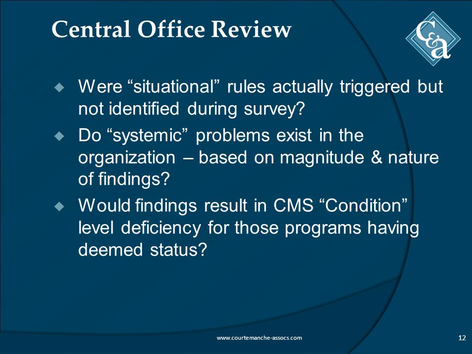 Central Office Review  Were situational rules actually triggered but not identified during survey.