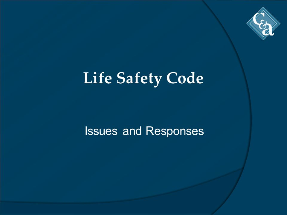 Life Safety Code Issues and Responses