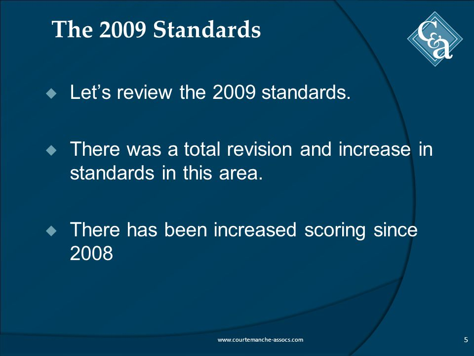 The 2009 Standards  Let's review the 2009 standards.