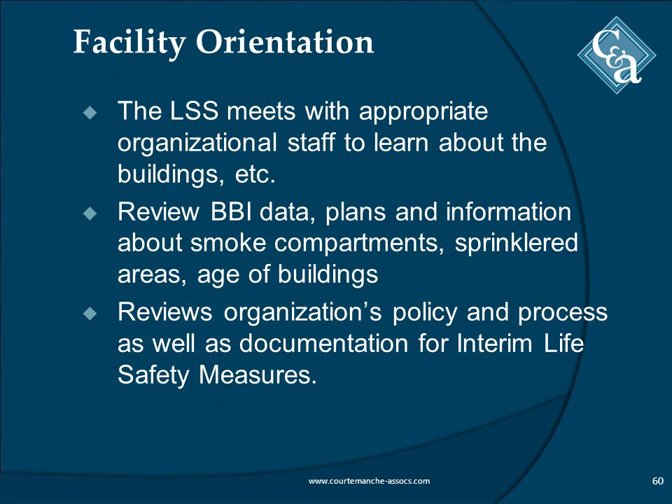 Facility Orientation  The LSS meets with appropriate organizational staff to learn about the buildings, etc.