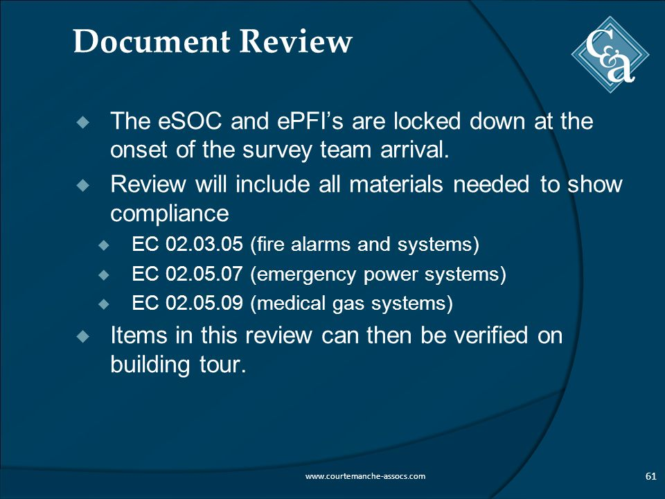 Document Review  The eSOC and ePFI's are locked down at the onset of the survey team arrival.