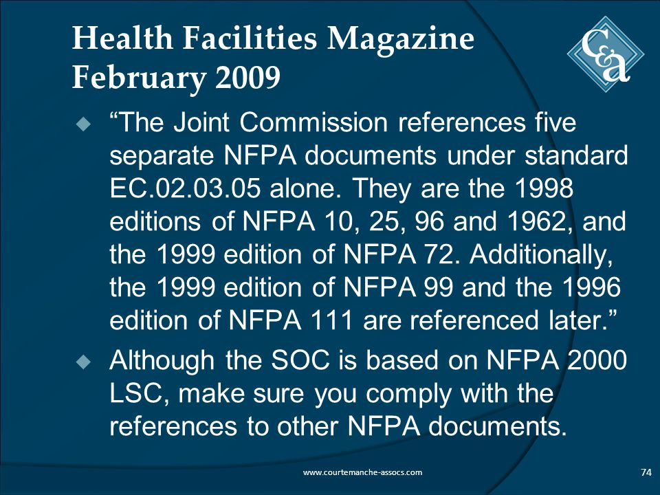 Health Facilities Magazine February 2009  The Joint Commission references five separate NFPA documents under standard EC.02.03.05 alone.