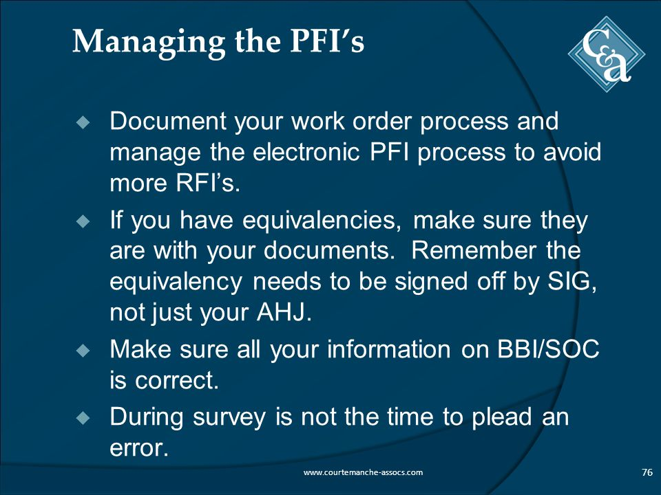 Managing the PFI's  Document your work order process and manage the electronic PFI process to avoid more RFI's.