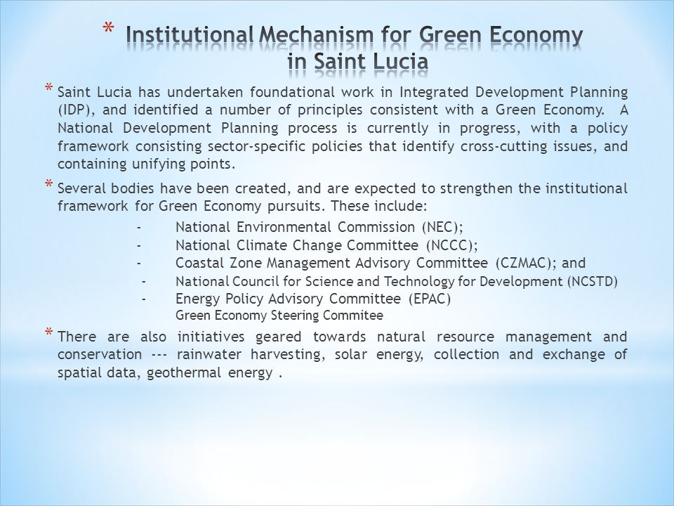 * Saint Lucia has undertaken foundational work in Integrated Development Planning (IDP), and identified a number of principles consistent with a Green