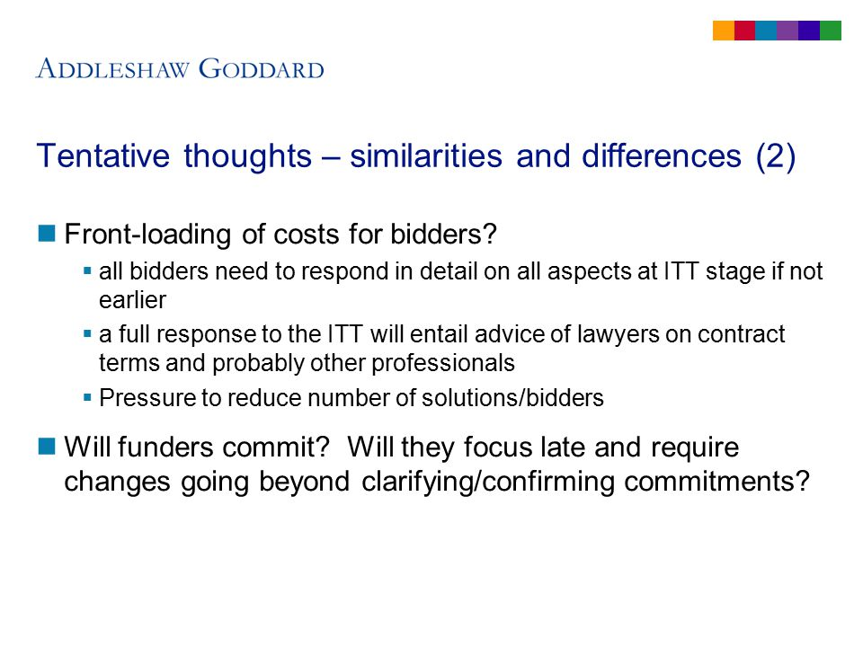 Tentative thoughts – similarities and differences (2) Front-loading of costs for bidders.