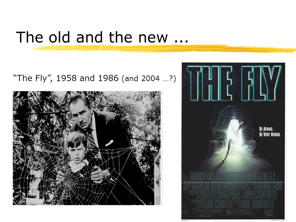 The old and the new... The Fly , 1958 and 1986 (and 2004 … )