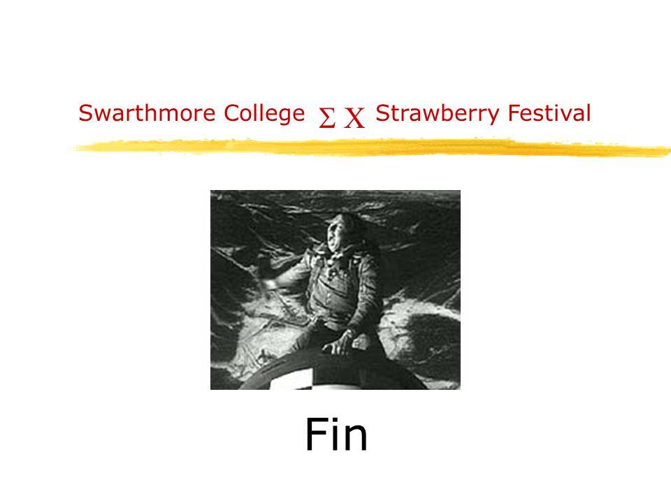  Swarthmore CollegeStrawberry Festival Fin