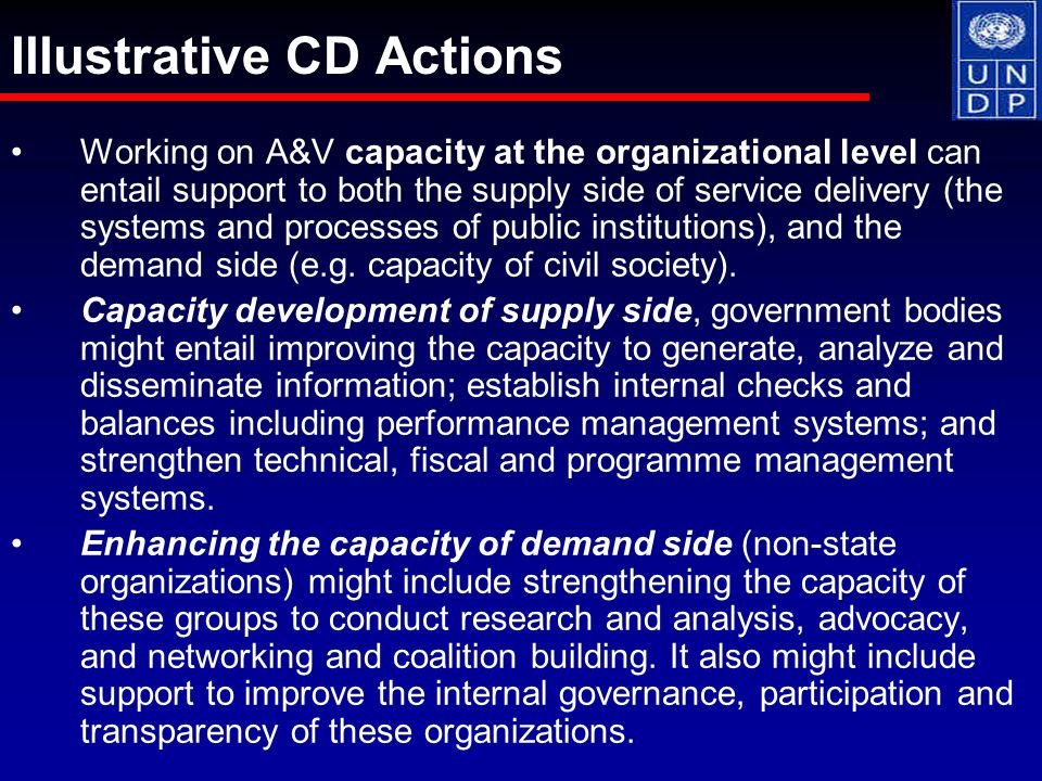 Working on A&V capacity at the organizational level can entail support to both the supply side of service delivery (the systems and processes of public institutions), and the demand side (e.g.