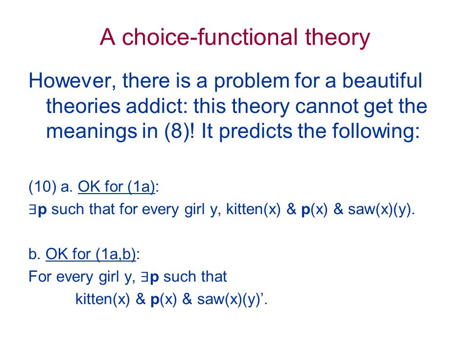 A choice-functional theory However, there is a problem for a beautiful theories addict: this theory cannot get the meanings in (8).