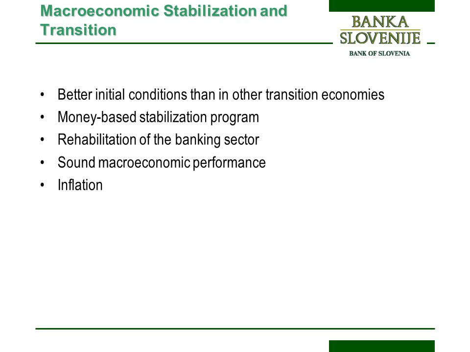 Macroeconomic Stabilization and Transition Better initial conditions than in other transition economies Money-based stabilization program Rehabilitati