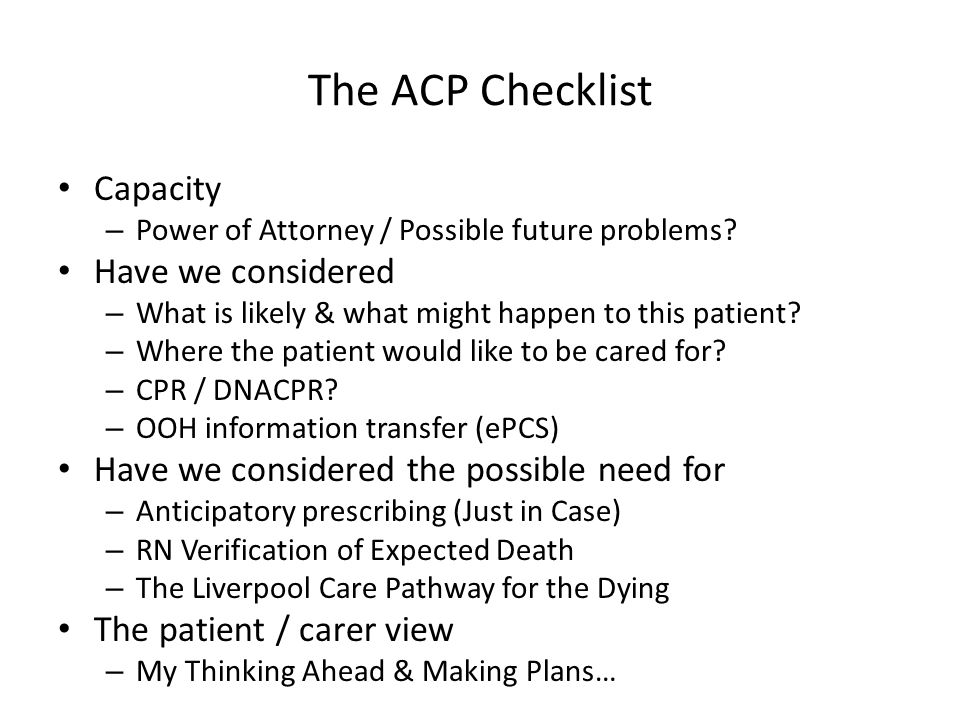 The ACP Checklist Capacity – Power of Attorney / Possible future problems.