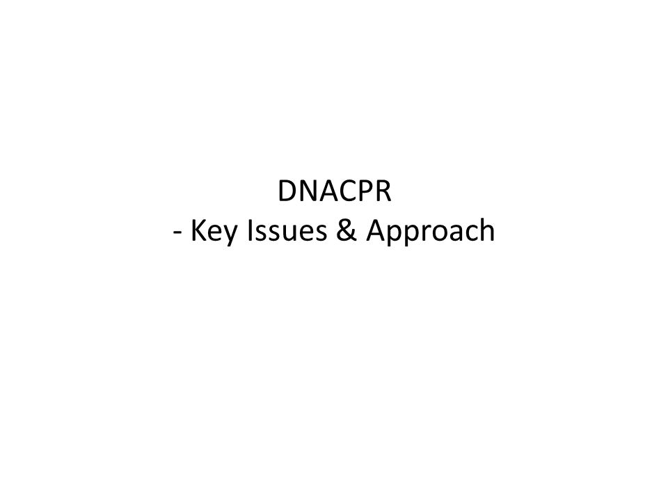DNACPR - Key Issues & Approach