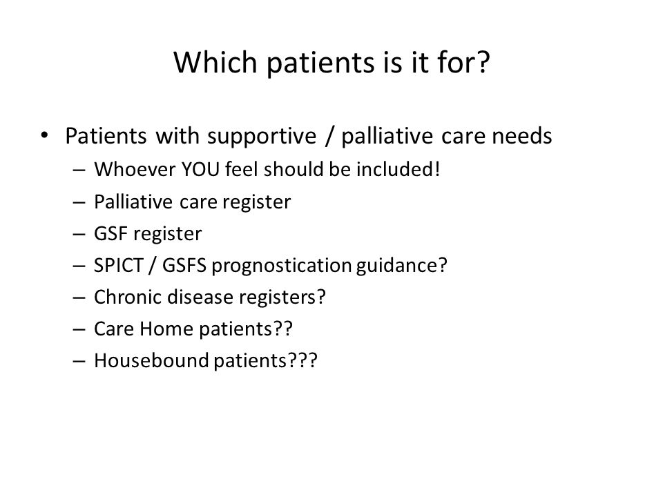 Which patients is it for.