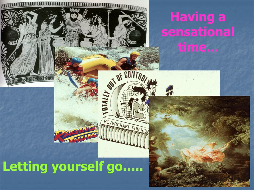 Having a sensational time … Letting yourself go…..