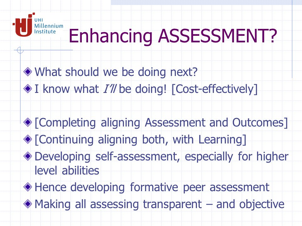 Enhancing ASSESSMENT. What should we be doing next.