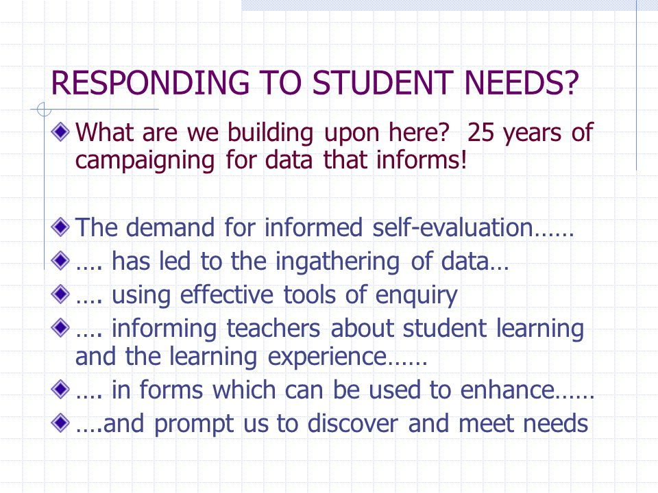 RESPONDING TO STUDENT NEEDS. What are we building upon here.