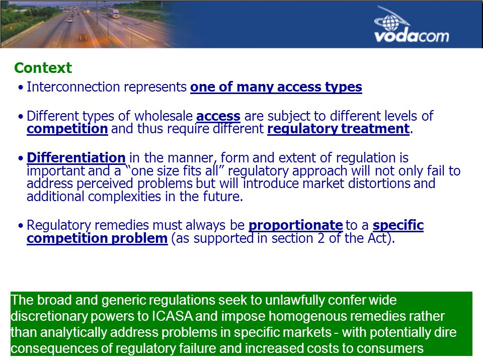 Context Interconnection represents one of many access types Different types of wholesale access are subject to different levels of competition and thus require different regulatory treatment.