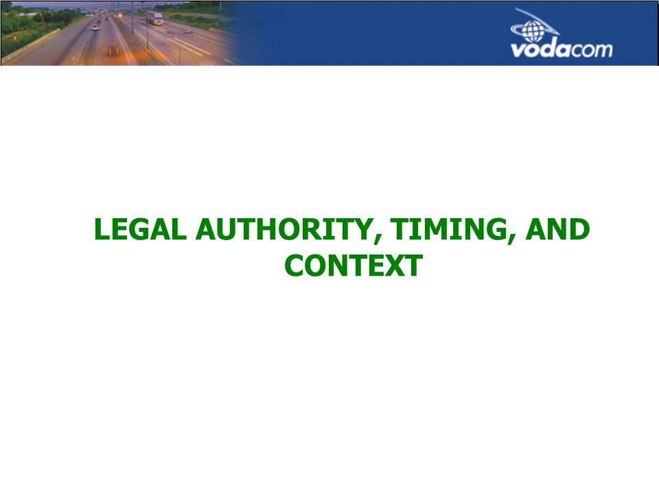 LEGAL AUTHORITY, TIMING, AND CONTEXT