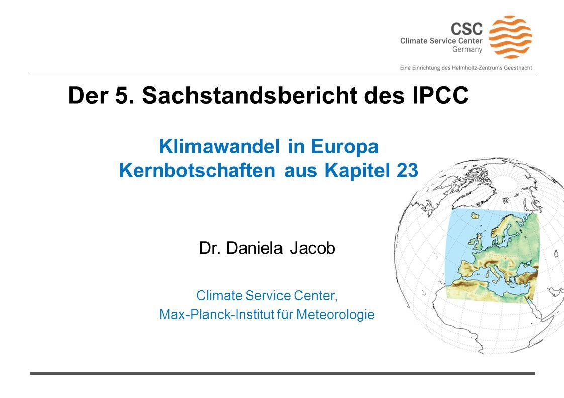 Der 5. Sachstandsbericht des IPCC Klimawandel in Europa Kernbotschaften aus Kapitel 23 Dr.