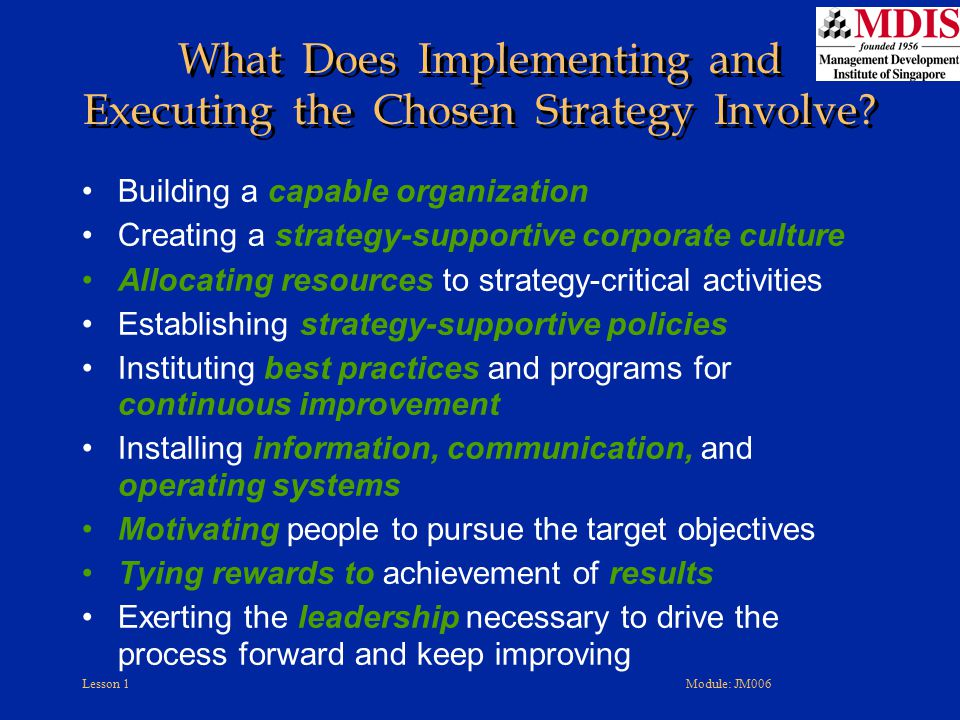 Lesson 1Module: JM006 Building a capable organization Creating a strategy-supportive corporate culture Allocating resources to strategy-critical activ