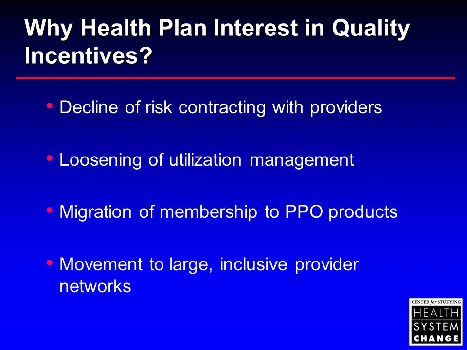 Why Health Plan Interest in Quality Incentives.