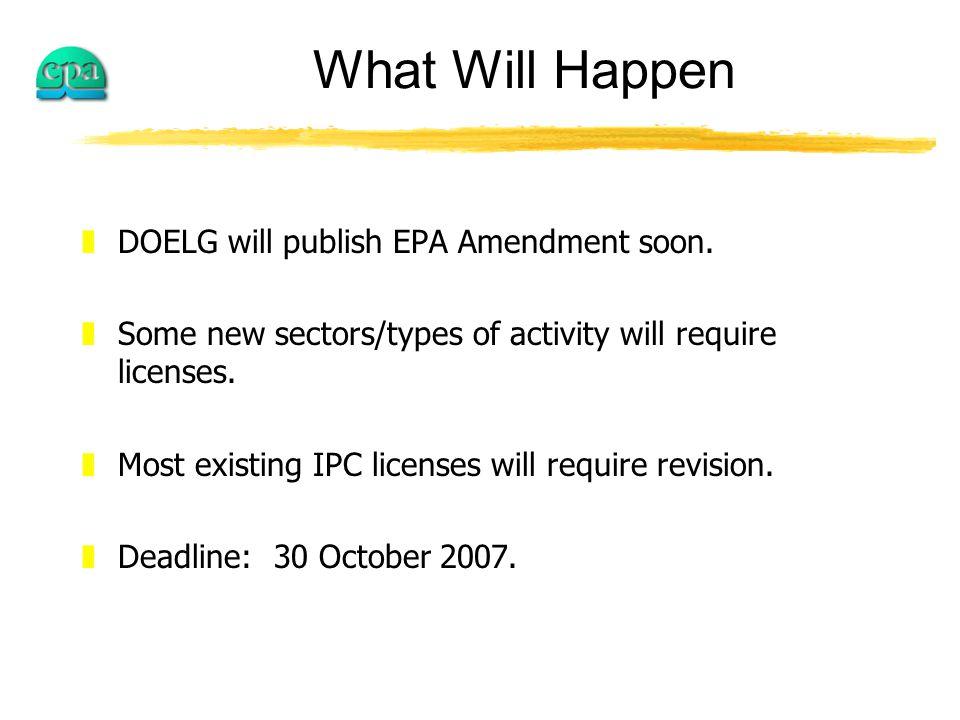 What Will Happen zDOELG will publish EPA Amendment soon.