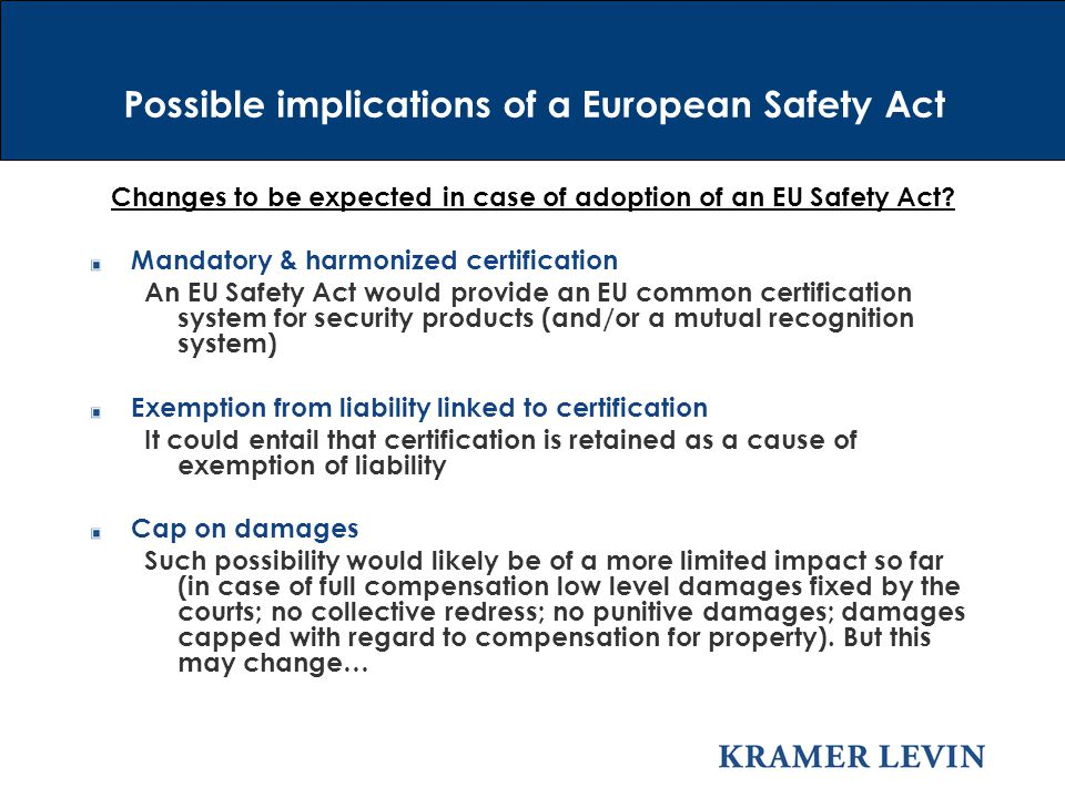 Changes to be expected in case of adoption of an EU Safety Act.