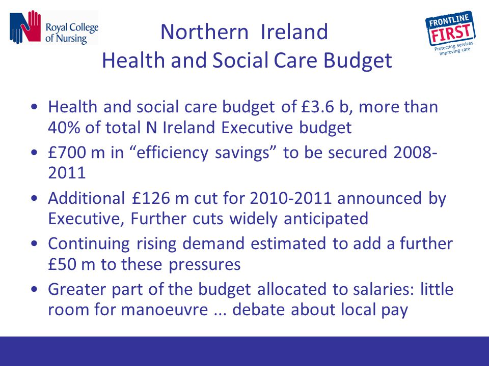 """Northern Ireland Health and Social Care Budget Health and social care budget of £3.6 b, more than 40% of total N Ireland Executive budget £700 m in """"e"""
