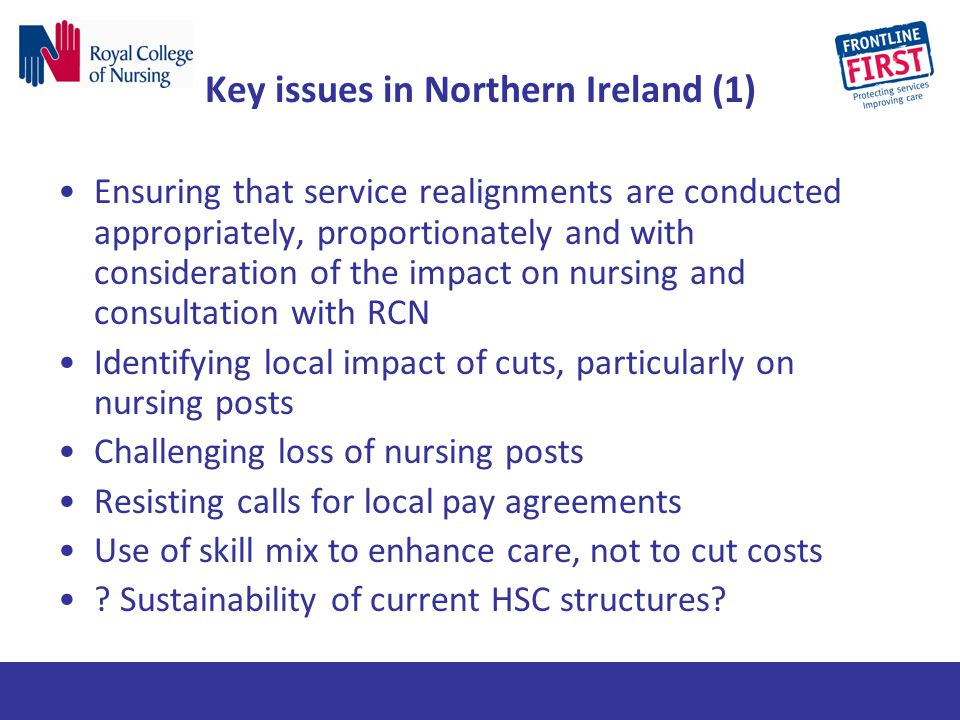 Key issues in Northern Ireland (1) Ensuring that service realignments are conducted appropriately, proportionately and with consideration of the impac
