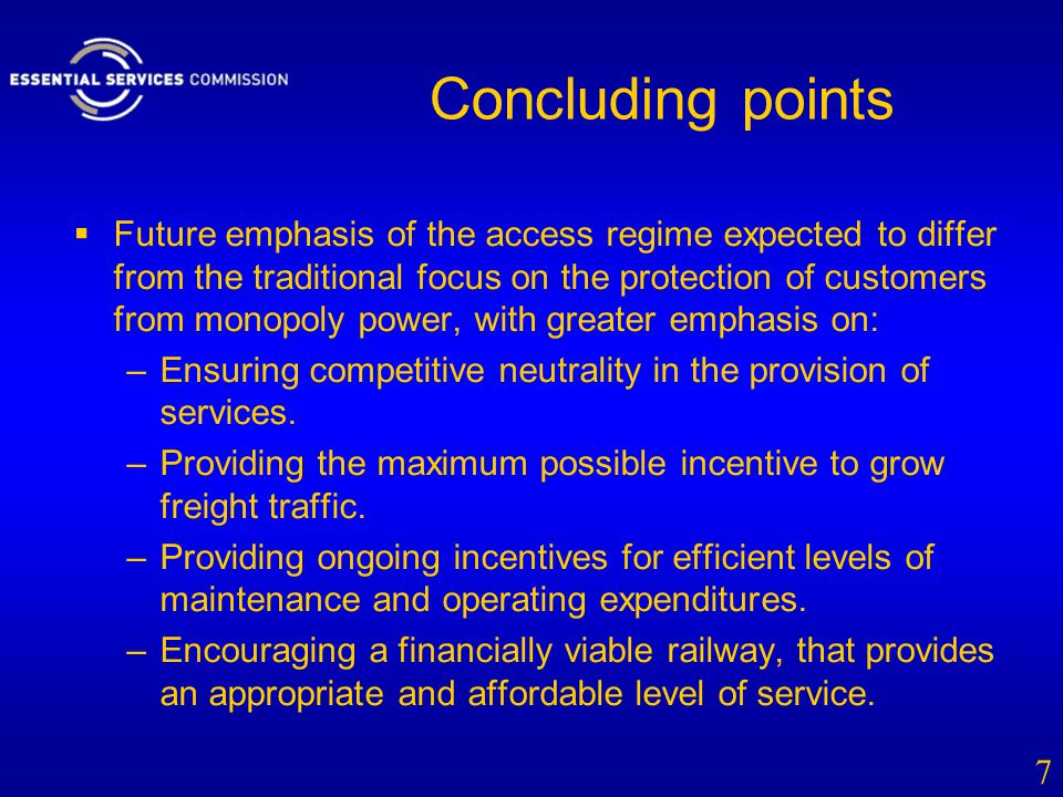 Concluding points  Future emphasis of the access regime expected to differ from the traditional focus on the protection of customers from monopoly po