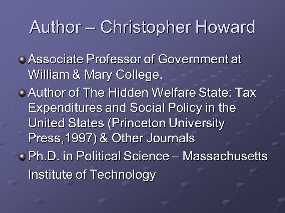 Author – Christopher Howard Associate Professor of Government at William & Mary College.