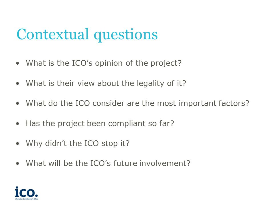 Contextual questions What is the ICO's opinion of the project.