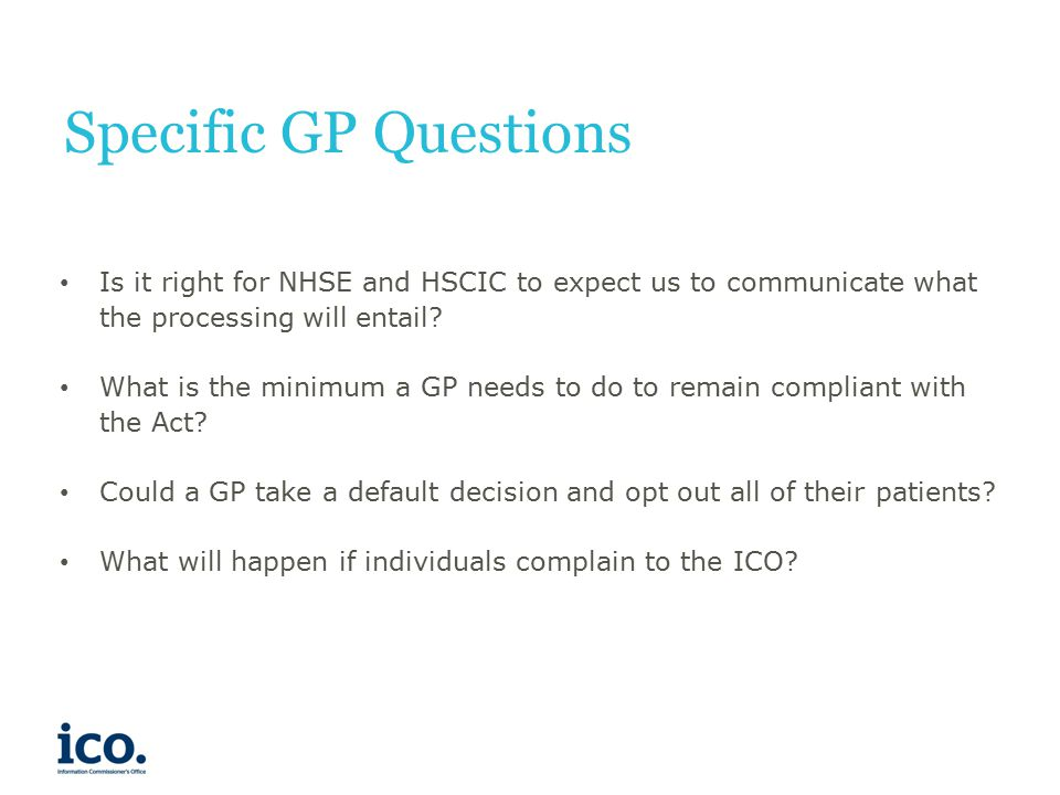 Specific GP Questions Is it right for NHSE and HSCIC to expect us to communicate what the processing will entail.