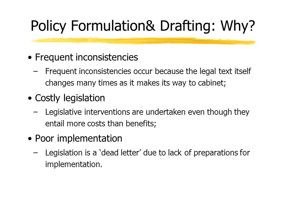 Policy Formulation& Drafting: Why.