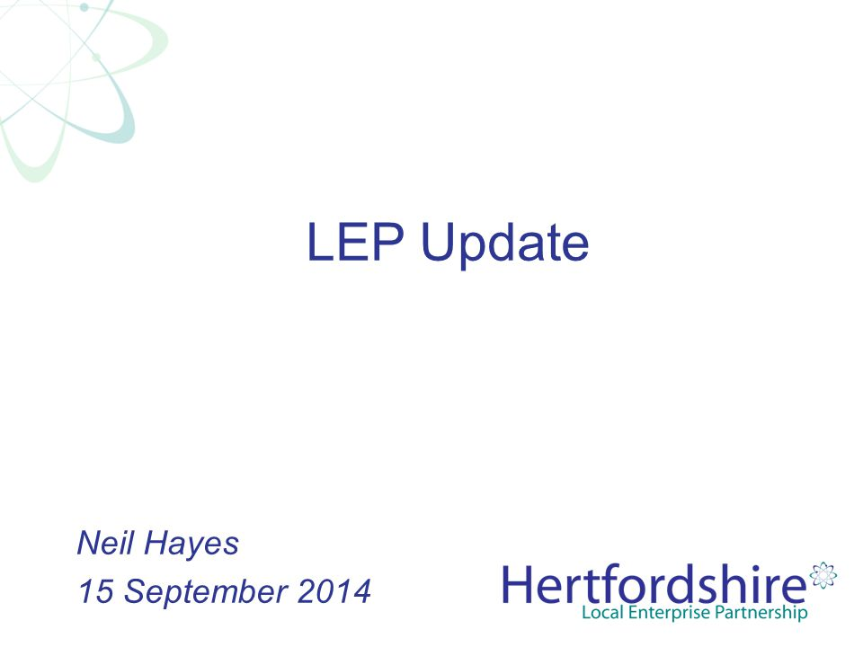 LEP Update Neil Hayes 15 September 2014