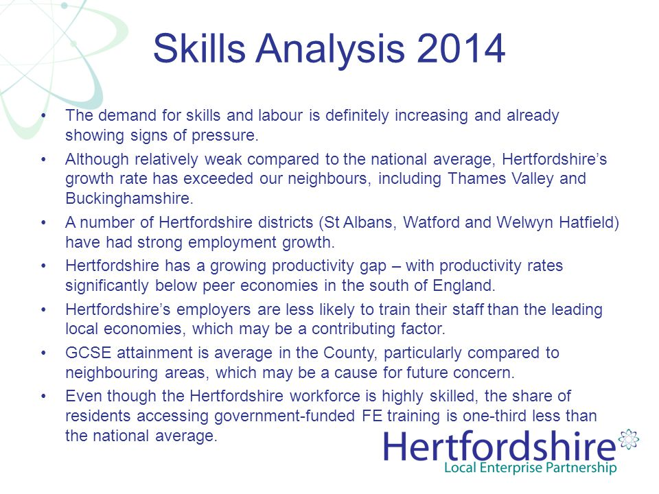 Skills Analysis 2014 The demand for skills and labour is definitely increasing and already showing signs of pressure. Although relatively weak compare