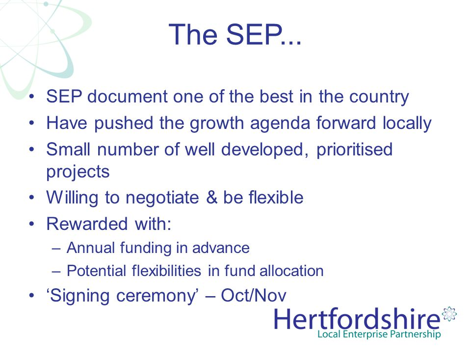 The SEP... SEP document one of the best in the country Have pushed the growth agenda forward locally Small number of well developed, prioritised proje