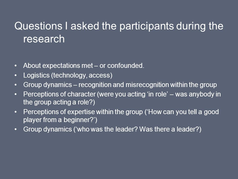 Questions I asked the participants during the research About expectations met – or confounded.