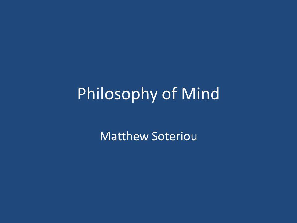 Philosophy of Mind Matthew Soteriou