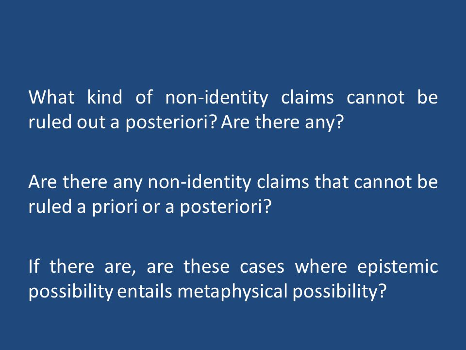 What kind of non-identity claims cannot be ruled out a posteriori.