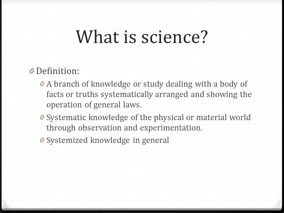 What Does Doing Science Entail.0 Is there one specific method for doing science.