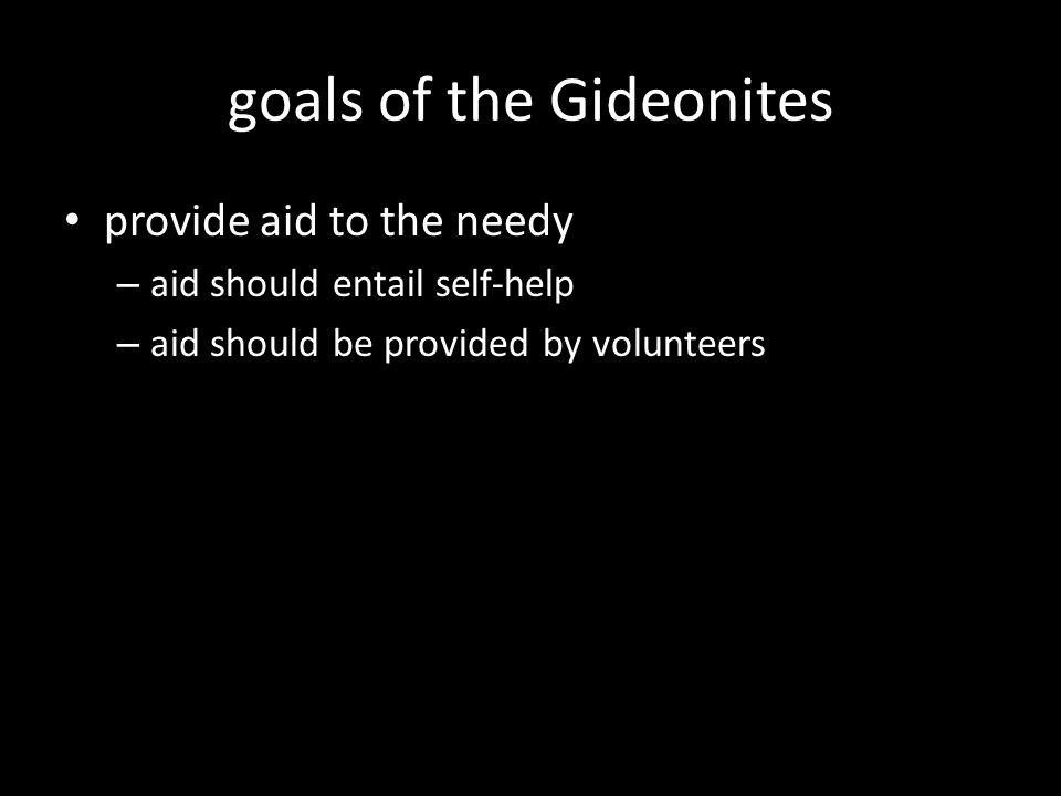 goals of the Gideonites provide aid to the needy