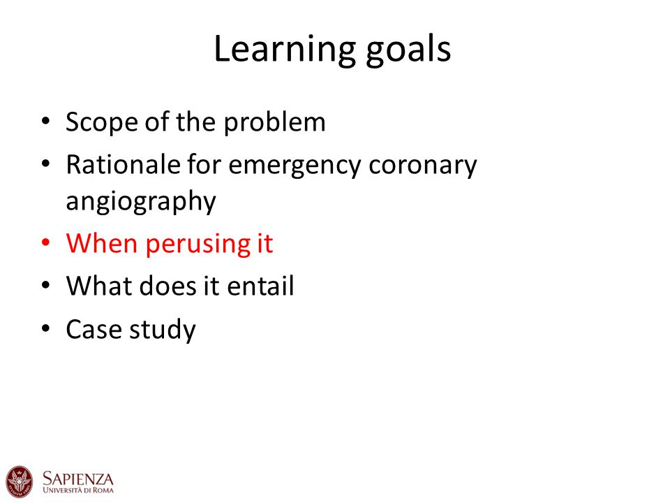 Learning goals Scope of the problem Rationale for emergency coronary angiography When perusing it What does it entail Case study